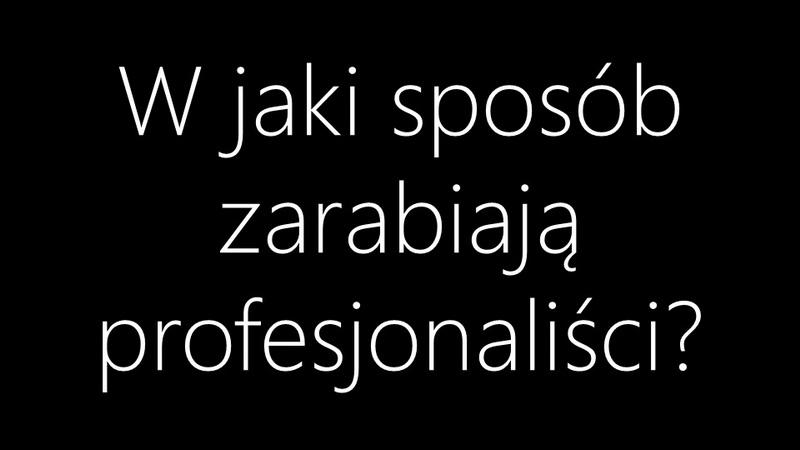20150202_w_jaki_sposob_zarabiaja_profesjonalisci